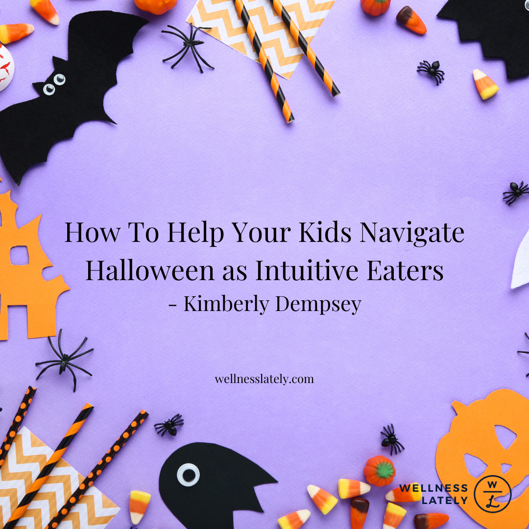Intuitive Eating For Kids | Halloween Kids Intuitive Eating