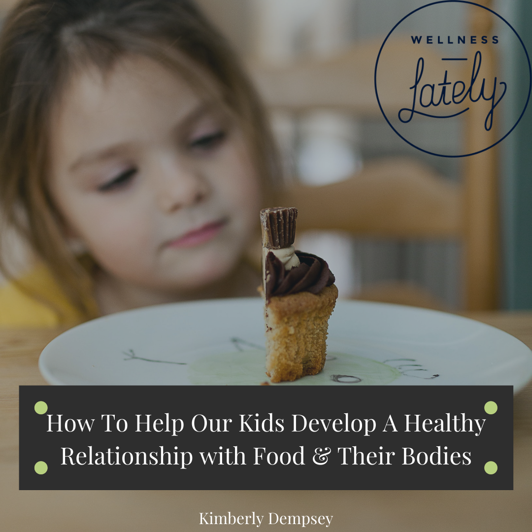 How-to-help-our-kids-develop-healthy-relationship-with-food-and-body